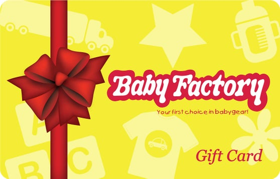 The Baby Factory. Your first choice in baby gear! Gift Card